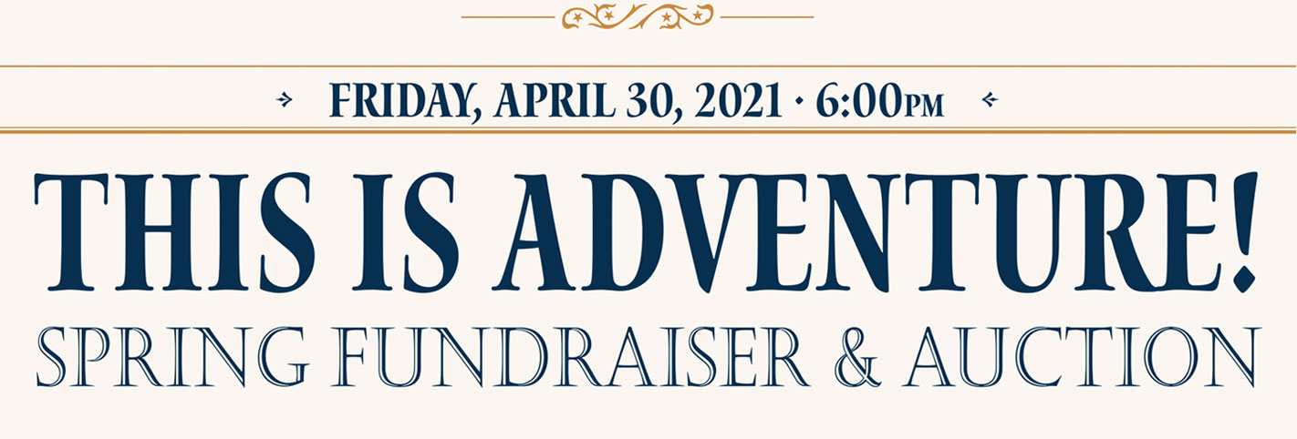 This is Adventure! Spring Fundraiser & Auction